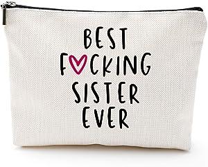 Best Fcking Sister Ever-Makeup Bag-Sister Gifts from Sister, Brother,Sister Birthday Gift-Rakhi Gift Funny Best Sister Gifts For Soul Sister, Big Sister,Little Sister