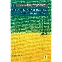 Parliamentary Thinking: Procedure, Rhetoric and Time