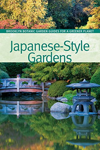 Japanese-Style Gardens (BBG Guides for a Greener Planet)