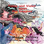 Pansy and Violet Meet the Dragons: The Colour Fairies Series, Book 3 | Maggie Jeffrey