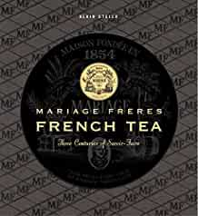 Mariage Frères : : french tea : three century of Savoir-Faire
