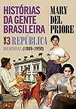 capa de Histórias da Gente Brasileira. República. Memórias. 1889-1950 - Volume 3