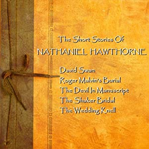 Nathaniel Hawthorne: The Short Stories Audiobook