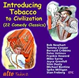 Introducing Tobacco to Civilization by Bob/Peter Sellers/Tommy Cooper Newhart (2013-01-22)