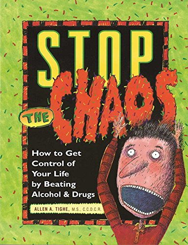 Stop the Chaos Workbook: How to Get Control of Your Life by Beating Alcohol and Drugs (How To Get A S)