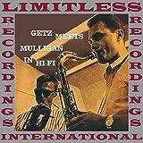 Getz Meets Mulligan In Hi-Fi (HQ Remastered Version)
