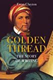 The Golden Thread: The Story of Writing