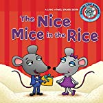 The Nice Mice in the Rice: A Long Vowel Sounds Book | Brian P. Cleary