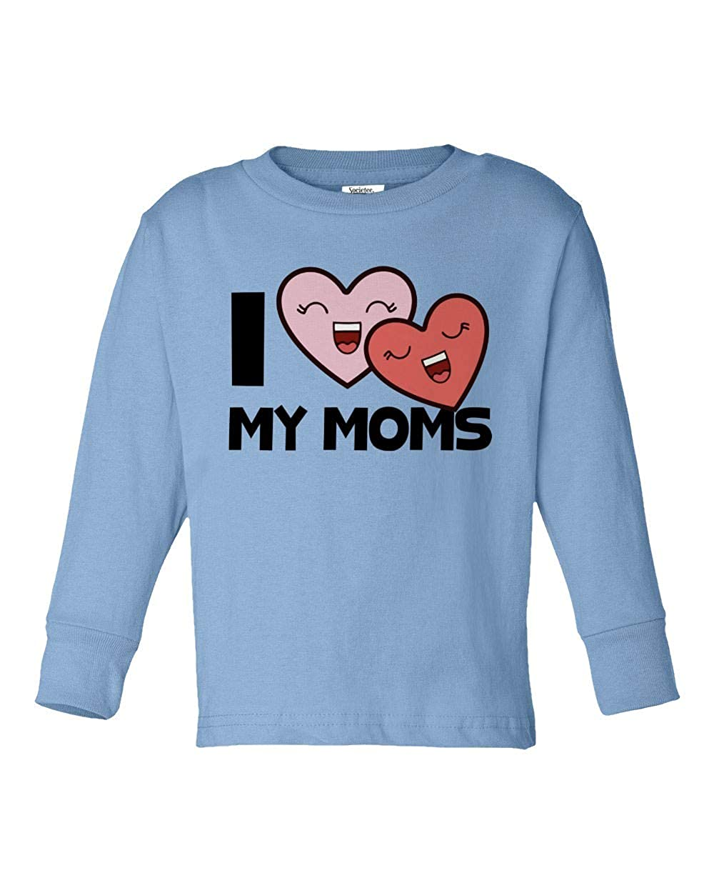 Societee I Love My Moms Girls Boys Toddler Long Sleeve T-Shirt