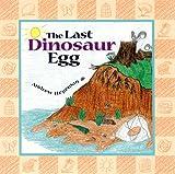 The Last Dinosaur Egg, Andrew Hegeman, 189081704X