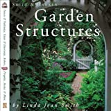 Garden Structures, Linda Joan Smith and Smith and Hawken Staff, 0761114068