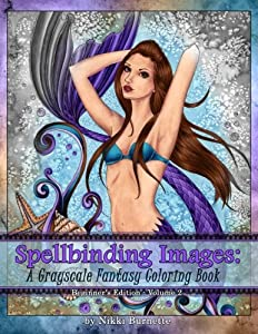 Spellbinding Images: A Grayscale Fantasy Coloring Book: Beginner's Edition (Volume 2)