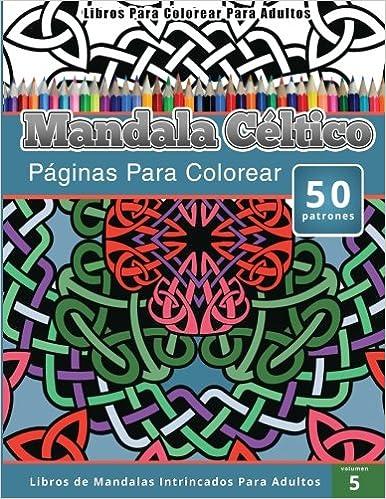 Libros Para Colorear Para Adultos: Mandala Céltico Páginas Para ...