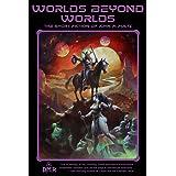 Worlds Beyond Worlds: The Short Fiction of John R. Fultz