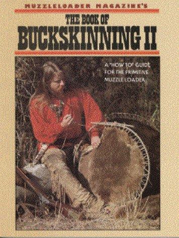 Muzzleloader Magazine's The Book of Buckskinning II