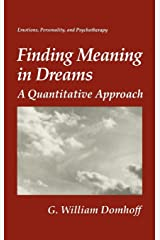 Finding Meaning in Dreams: A Quantitative Approach (Emotions, Personality, and Psychotherapy) Hardcover