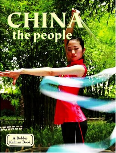 China: The People (Lands, Peoples, and Cultures)
