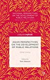 Asian Perspectives on the Development of Public Relations: Other Voices (National Perspectives on the Development of Public Relations)