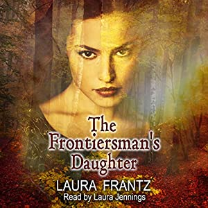 The Frontiersman's Daughter Audiobook