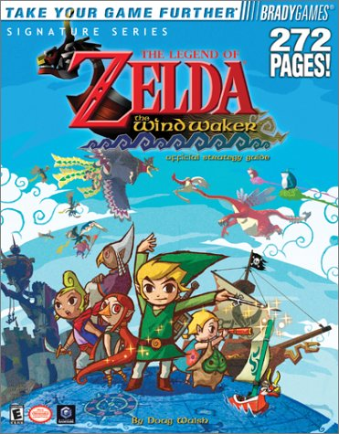 The Legend of Zelda(R): The Wind Waker(TM) Official Strategy Guide (Bradygames Strategy -