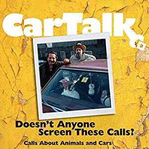 Car Talk: Doesn't Anyone Screen These Calls? Radio/TV Program