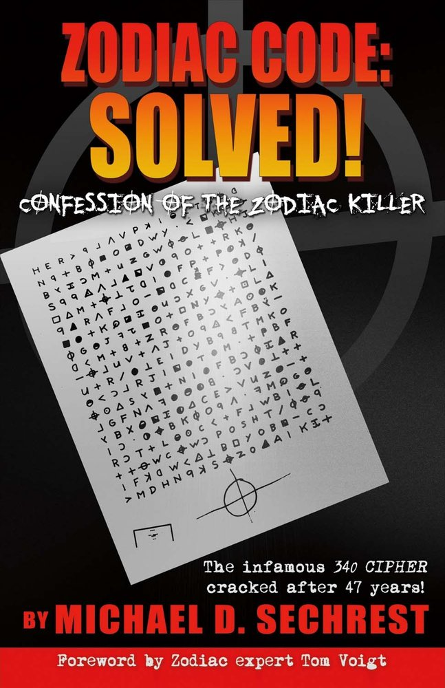Zodiac Code: Solved! Confession of the Zodiac Killer