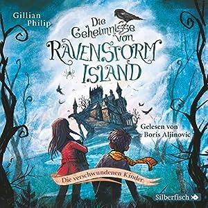 Die verschwundenen Kinder (Die Geheimnisse von Ravenstorm Island 1) Hörbuch