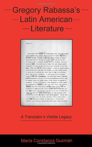 Gregory Rabassa's Latin American Literature: A Translator's Visible Legacy