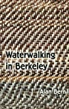 Waterwalking in Berkeley, Alan Bern, 1564744647