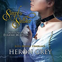 Simply Sinister Audiobook by Heron Grey Narrated by Eugenie Watson