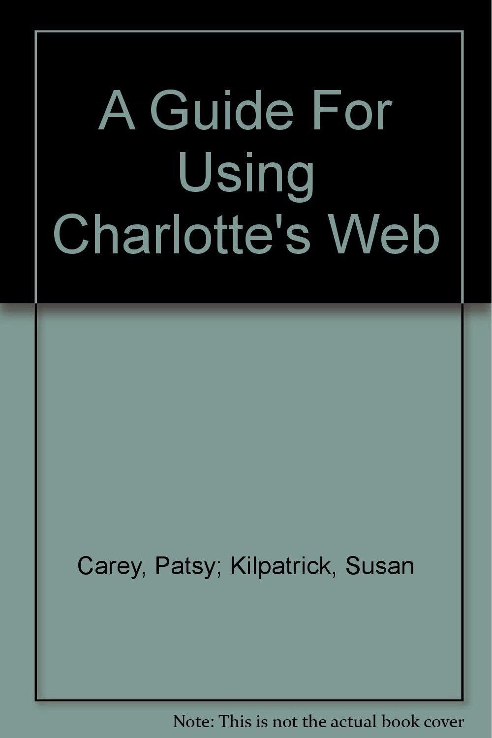 A Guide for Using Charlottes Web in the Classroom