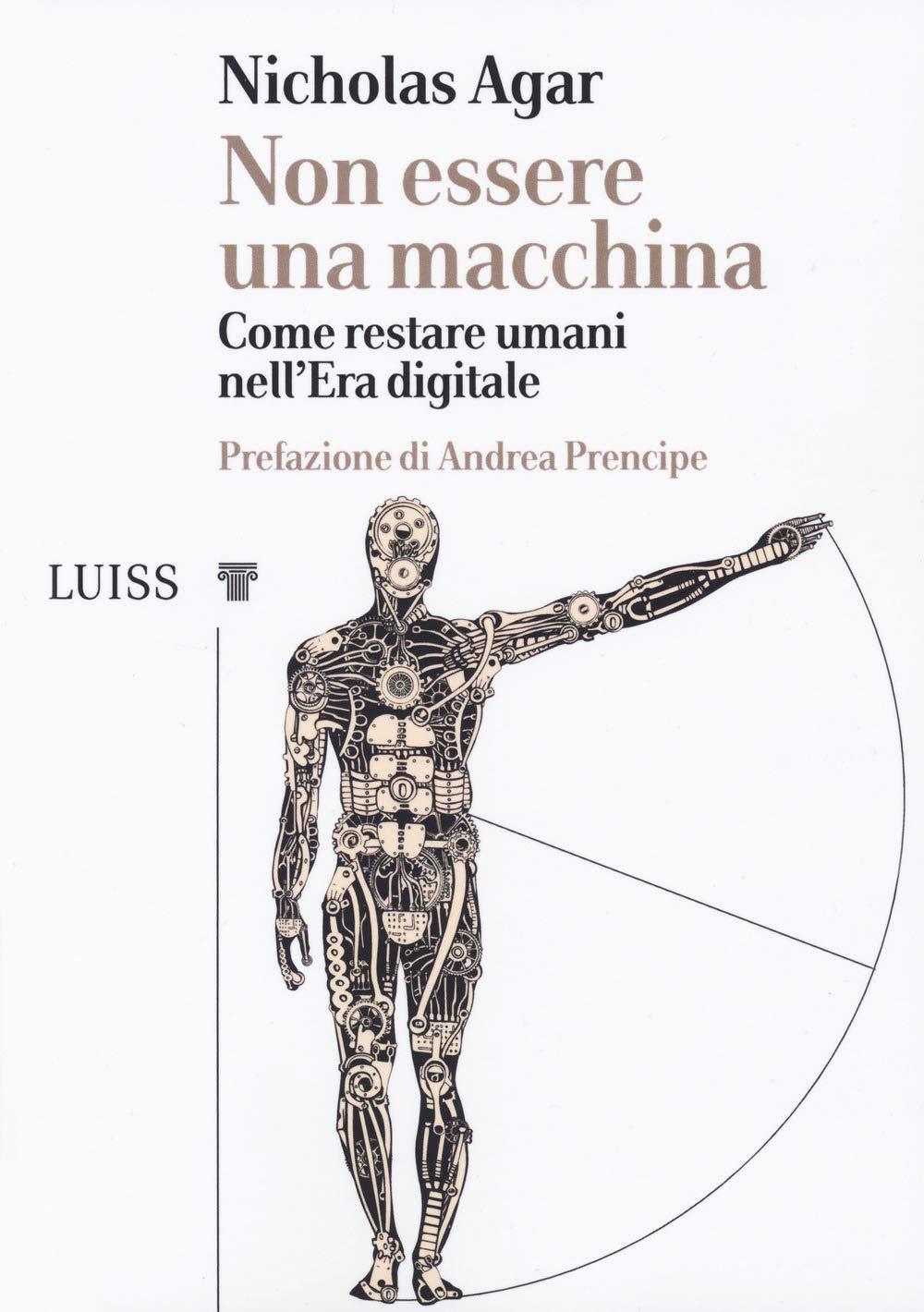 Non essere una macchina. Come restare umani nellera digitale ...