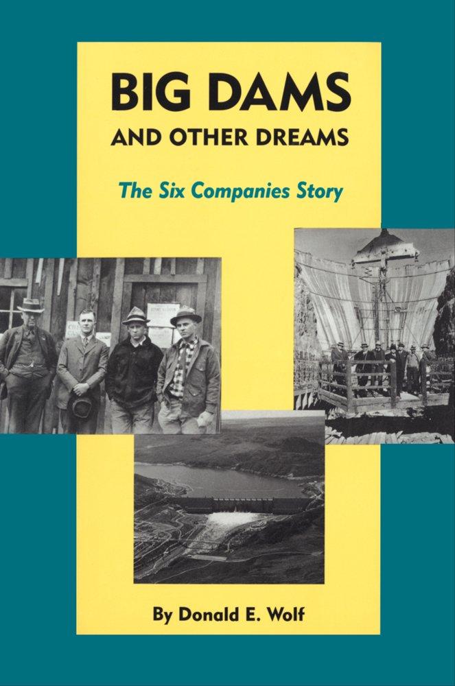 Big Dams and Other Dreams: The Six Companies Story pdf epub