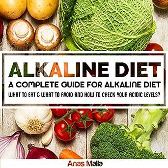 Amazon com: Alkaline Diet: A Complete Guide For Alkaline