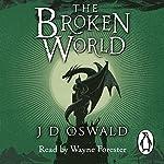 The Broken World: The Ballad of Sir Benfro, Book Four | J. D. Oswald