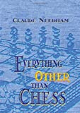 Everything Other Than Chess, Claude Needham, 089556145X