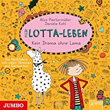 Mein Lotta-Leben: Kein Drama ohne Lama Hörbuch von Alice Pantermüller Gesprochen von: Katinka Kultscher