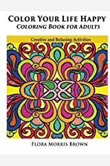 Color Your Life Happy Coloring Book for Adults Paperback