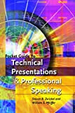 Pocket Guide to Technical Presentations and Professional Speaking 1st Edition