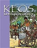 Image de Keos : La trilogie égyptienne : Osiris ; Le cobra ; Le veau d'or