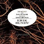 Magic and Murder Among the Dwarves | Erik Bundy