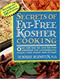 Secrets of Fat-Free Kosher Cooking, Deborah Bernstein, 0895298066