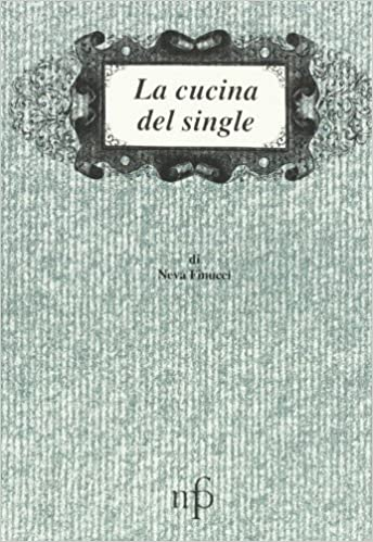 La cucina del single: Amazon.de: Neva Finucci: Fremdsprachige Bücher