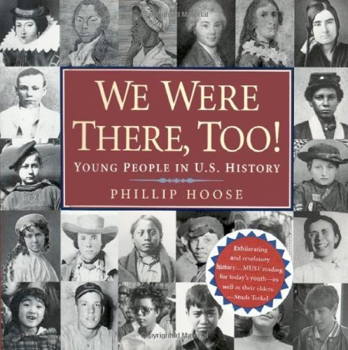We Were There, Too!: Young People in U.S. History by Hoose, Phillip M (2001) Hardcover