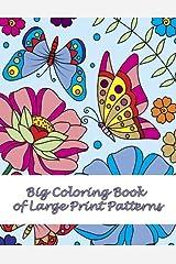 Big Coloring Book of Large Print Patterns (Premium Adult Coloring Books) (Volume 37) Paperback