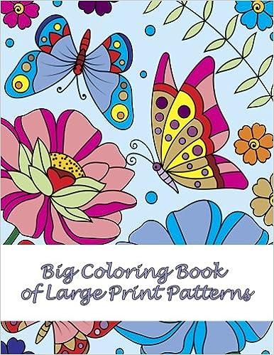 Big Coloring Book of Large Print Patterns (Premium Adult ...