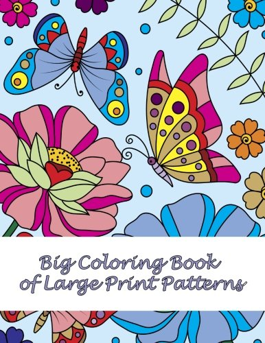 Big Coloring Book of Large Print Patterns (Premium Adult Coloring Books) (Volume 37) ()
