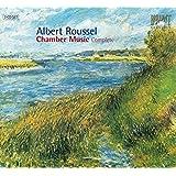 Albert Roussel : Intégrale de la musique de chambre