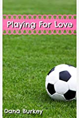 Playing For Love Kindle Edition