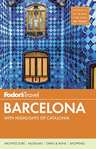 Fodor's Barcelona: with Highlights of Catalonia (Full-color Travel Guide) ()